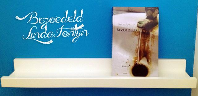 Bezoedeld - Linda Fontijn