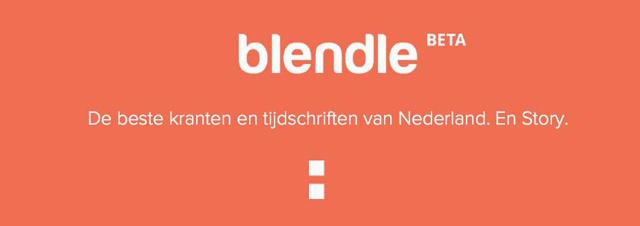 Blendle - De beste kranten en tijdschriften van Nederland. En Story