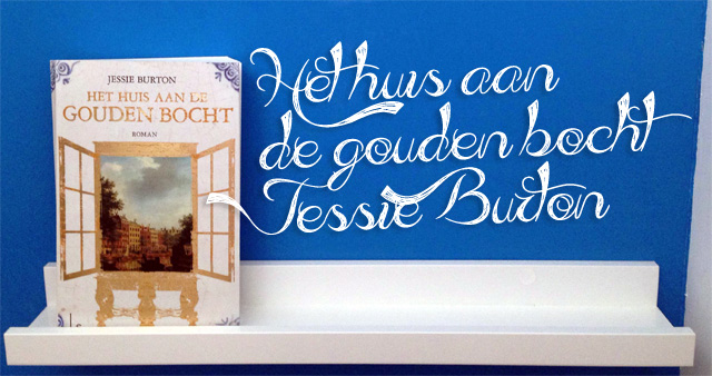 Het huis aan de gouden bocht - Jessie Burton
