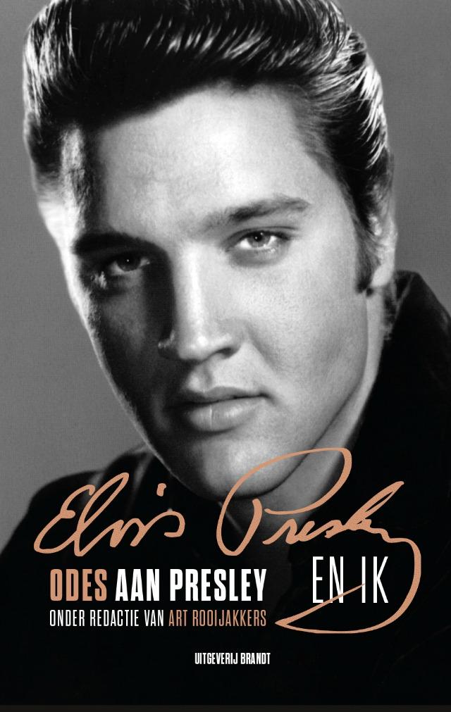Recensie Elvis en ik, odes aan Presley, onder redactie van Art Rooijakkers