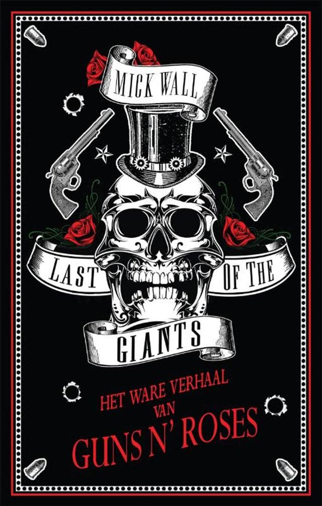 Recensie Last of the Giants. Het ware verhaal van Guns n' Roses - Mick Wall