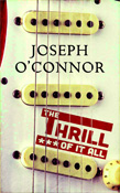 The Thrill of it all - Joseph o'connor recensie De nacht is jong